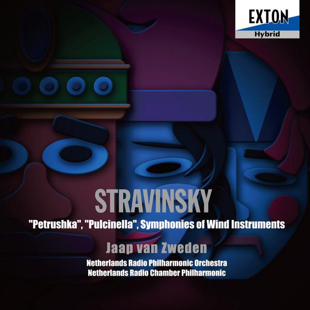ストラヴィンスキー:ペトルーシュカ,プルチネルラ,管楽器のためのシンフォニー