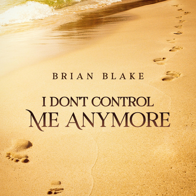 I Don't Control Me Anymore