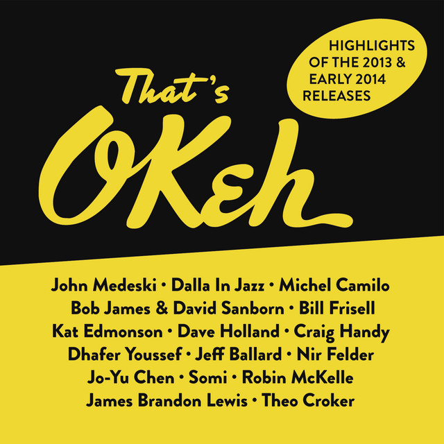 That's OKeh (Highlights of 2013 & 2014)