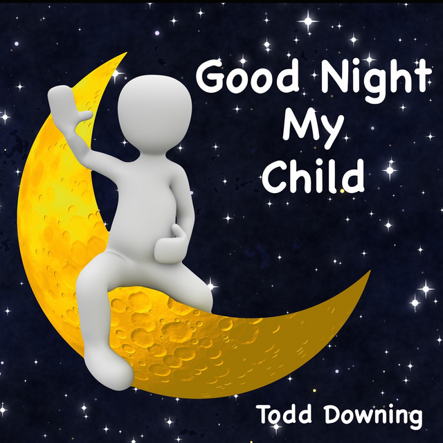 Good Night My Child by Todd Downing