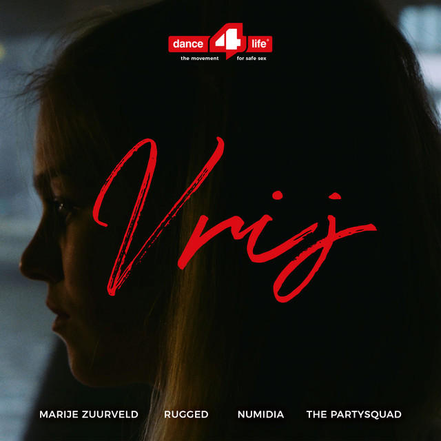 Marije Zuurveld & Dance4life & RUGGED & Numidia & The Partysquad - Vrij