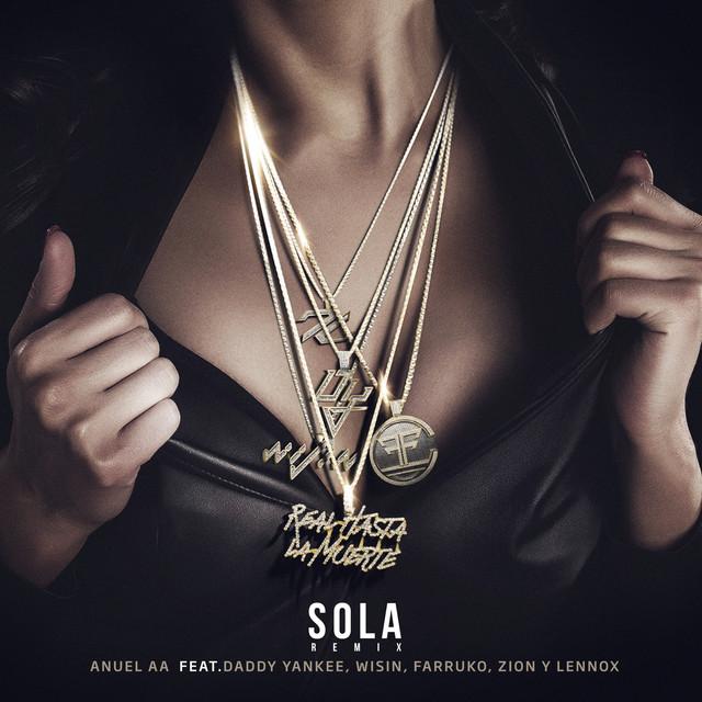 Anuel AA Sola (Remix) [feat. Daddy Yankee, Wisin, Farruko, Zion & Lennox] acapella