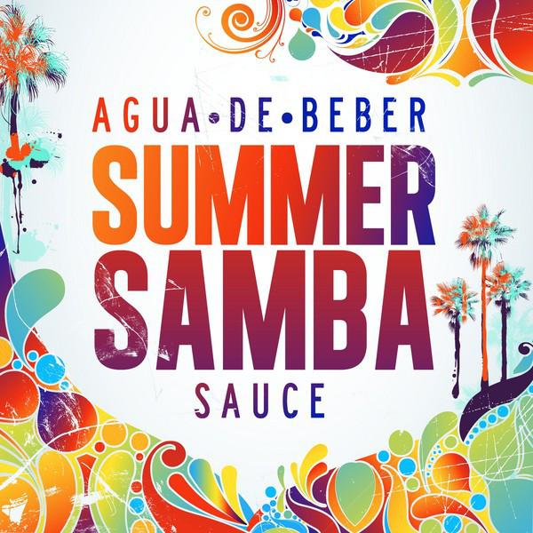 Agua De Beber - Summer Samba Sauce