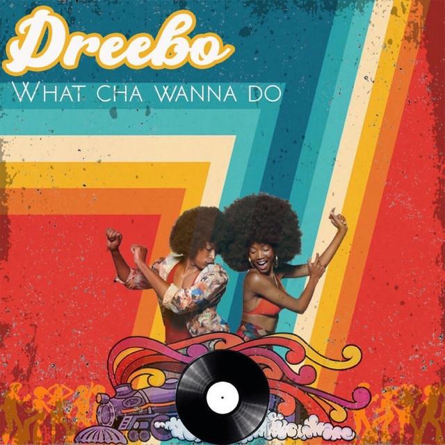 What Cha Wanna Do