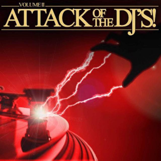 Attack of the DJ's Volume 2