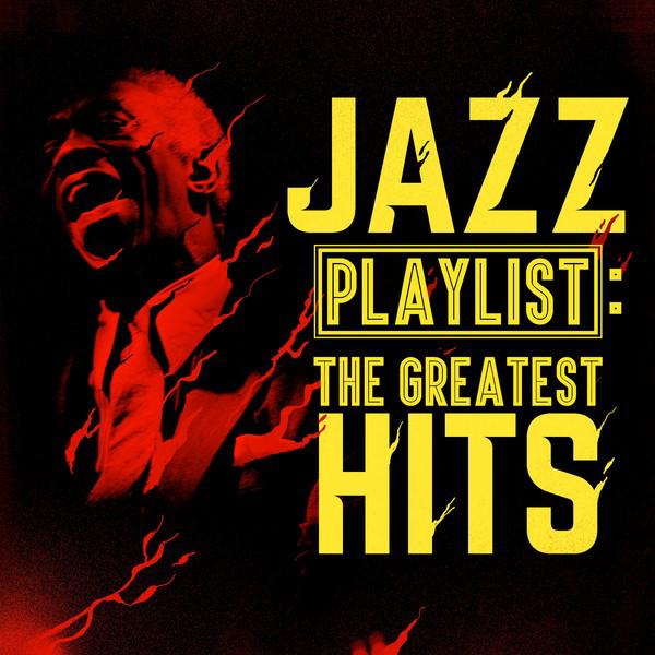 Jazz Playlist: The Greatest Hits