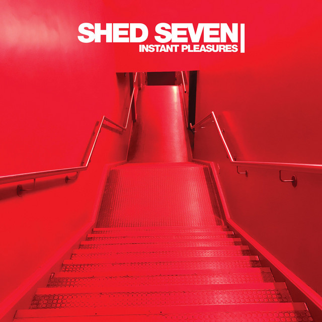 Shed Seven  Instant Pleasures :Replay