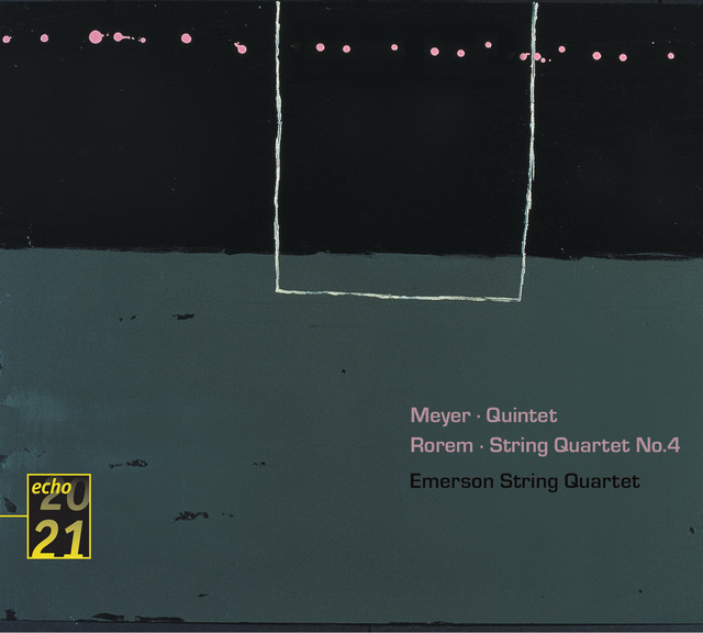 Meyer: Quintet . Rorem: Quartet No.4 - Emerson String Quartet