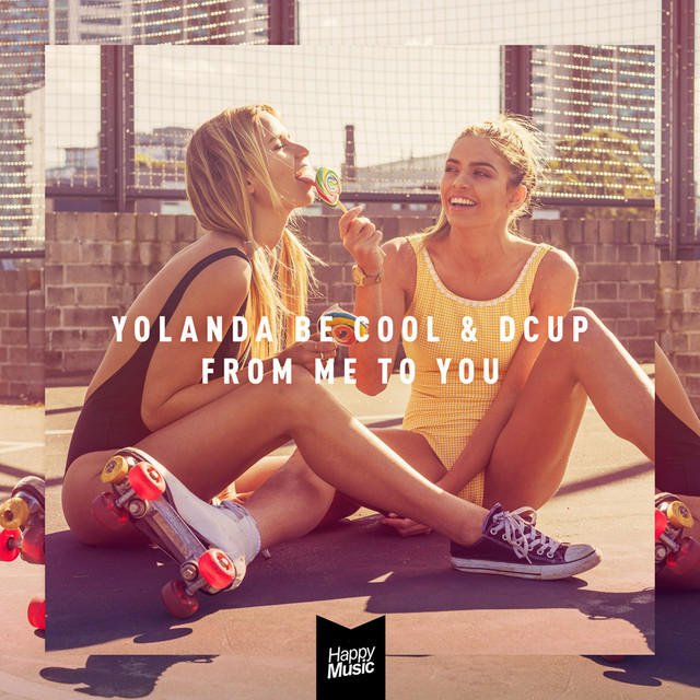 From me to you (Superlover Remix) · Yolanda Be Cool & DCUP