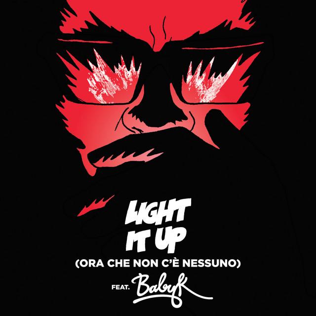 Light It Up (feat. Baby K) [Ora Che Non C'è Nessuno Remix]