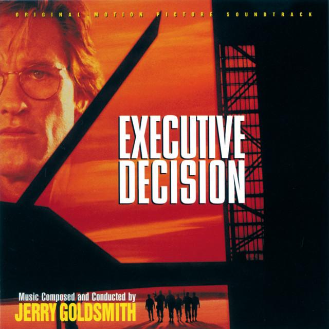 Executive Decision (Original Motion Picture Soundtrack) - Official Soundtrack