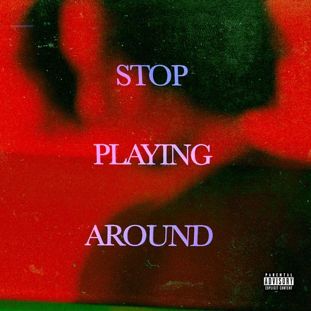 Stop Playing Around