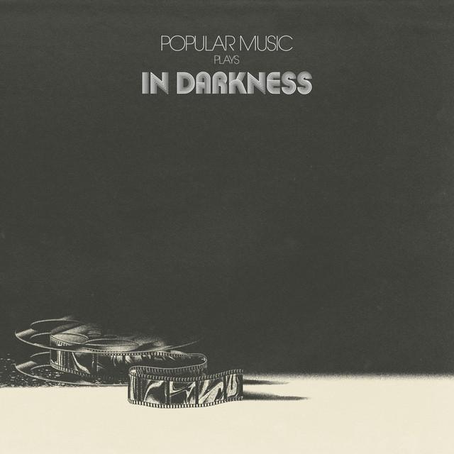 Popular Music Plays in Darkness