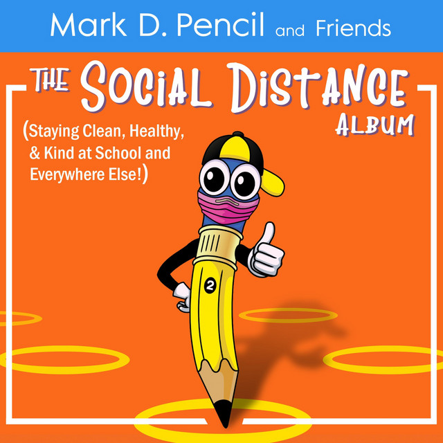 The Social Distance Album (Staying Clean, Healthy, and Kind at School and Everywhere Else!) by Mark D. Pencil