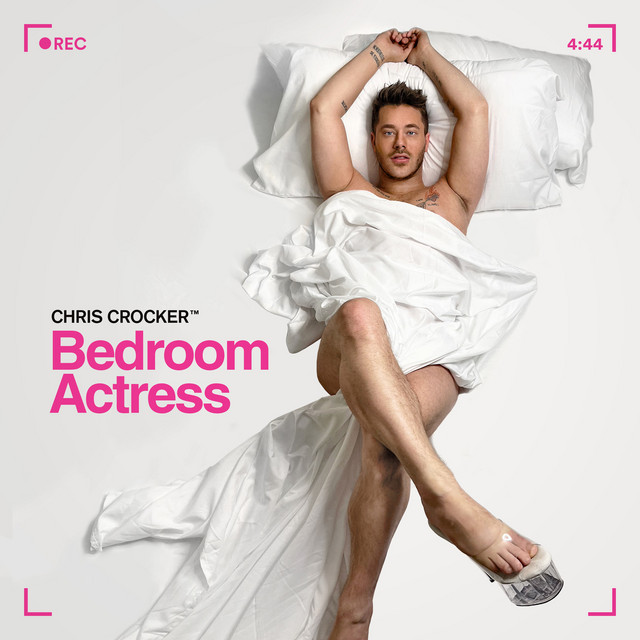 Bedroom Actress Single By Chris Crocker Spotify
