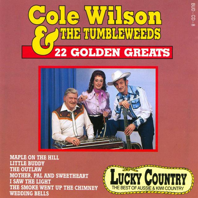 Cole Wilson & The Tumbleweeds - 22 Golden Greats