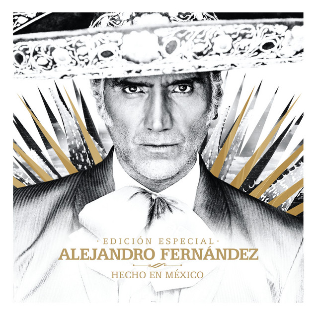 Album cover for Hecho En México (Edición Especial) by Alejandro Fernández