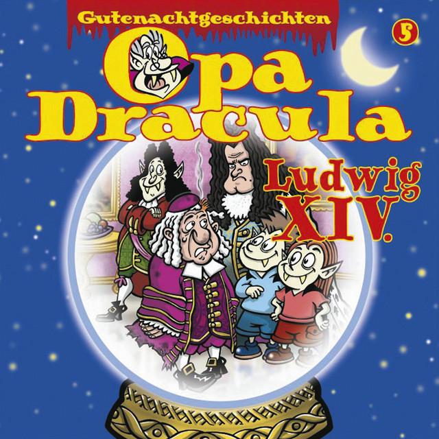 Opa Draculas Gutenachtgeschichten, Folge 5: Ludwig XIV Cover