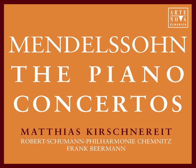 F. Mendelssohn: The Piano Concertos