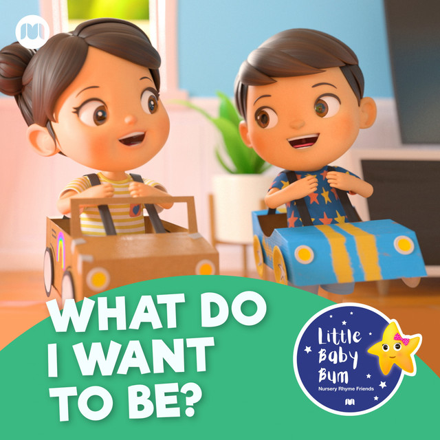 Album cover for What Do I Want To Be? by Little Baby Bum Nursery Rhyme Friends