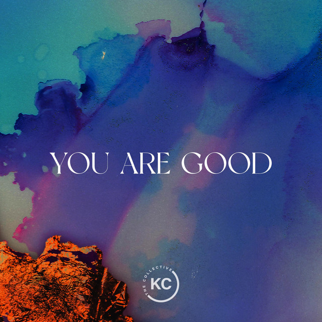 The Collective KC, Andrew Pickens, TRIISH - You Are Good