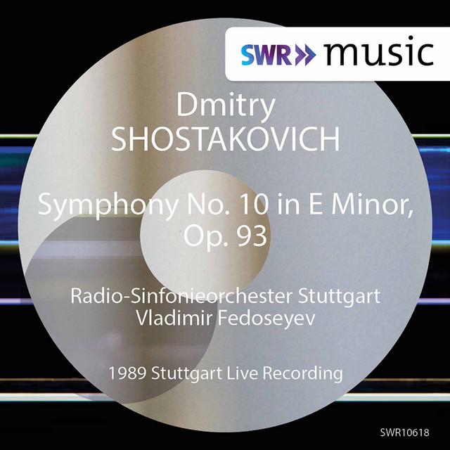 Album cover for Shostakovich: Symphony No. 10 in E Minor, Op. 93 (1989 Live Recording) by Dmitri Shostakovich, Stuttgart Radio Symphony Orchestra, Vladimir Fedoseyev