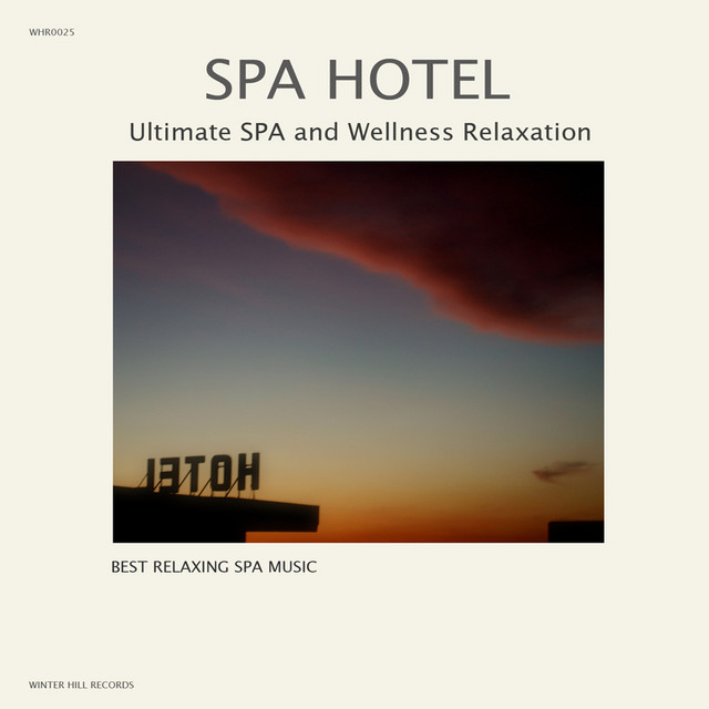 Best Relaxing SPA Music - SPA Hotel - Ultimate SPA and Wellness Relaxation