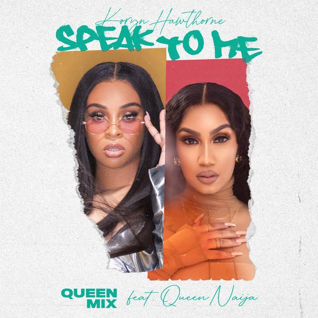 Speak To Me (Queen Mix) (feat. Queen Naija)