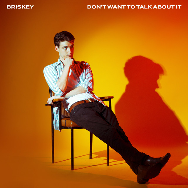 Don't Wan't To Talk About It by Briskey on Spotify