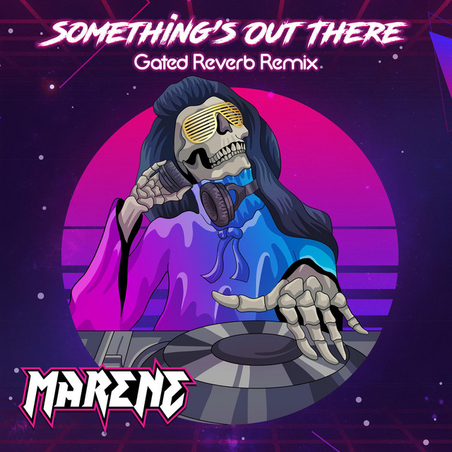 Something's Out There (Gated Reverb Remix)