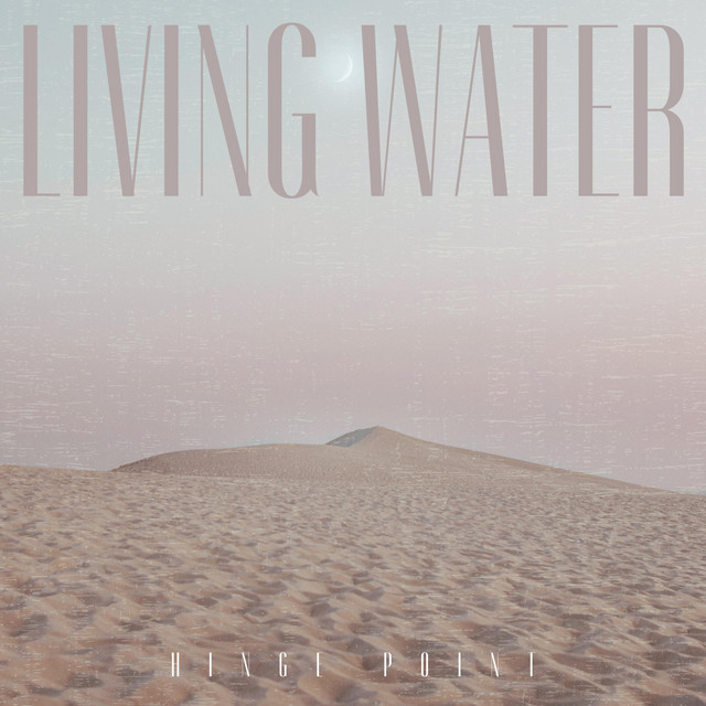 Hinge Point - Living Water