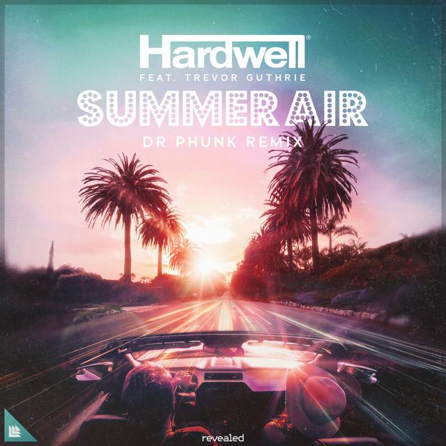 Hardwell & Trevor Guthrie & Dr Phunk - Summer Air (Dr Phunk Remix)