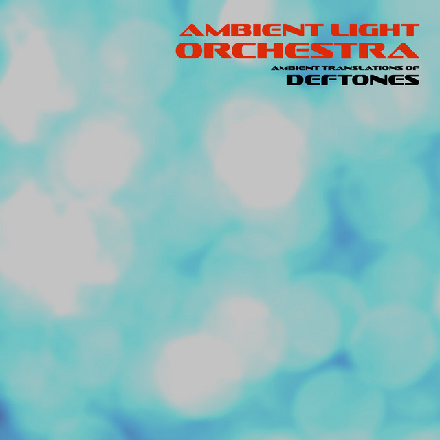 Ambient Translations of Deftones