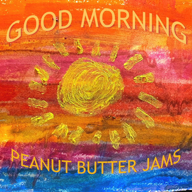 Good Morning by Peanut Butter Jams