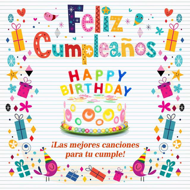 Feliz Cumpleaños Las Mejores Canciones Para Tu Cumple Compilation By Various Artists Spotify