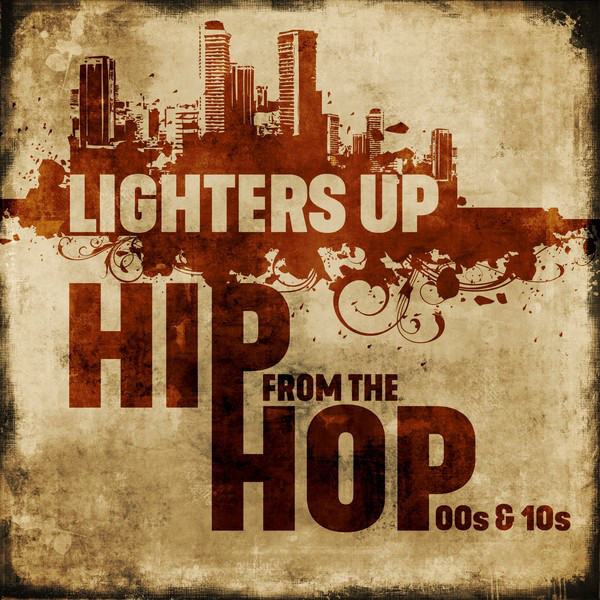 Lighters Up: Hip Hop from the 00s & 10s