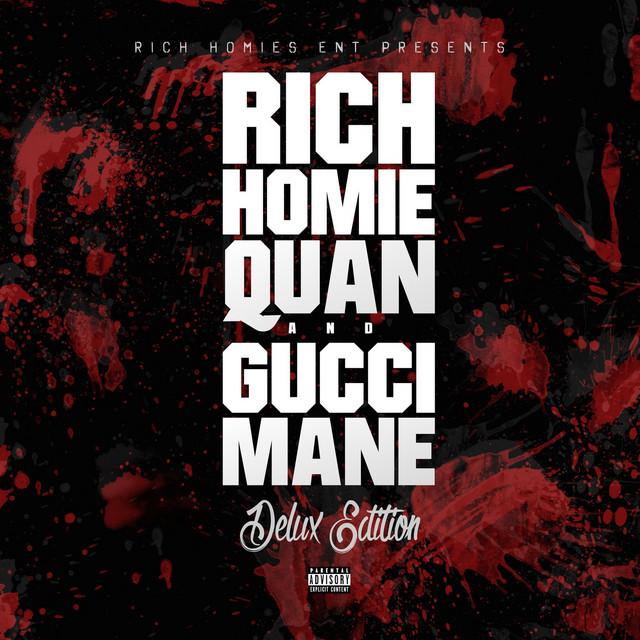 Deluxe Edition (Rich Homies Ent Presents Rich Homie Quan & Gucci Mane)