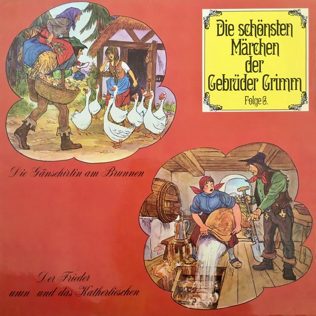 Folge 6: Die Gänsehirtin am Brunnen  -  Der Frieder und das Katherlieschen Cover