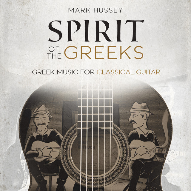 Spirit of the Greeks (Greek Music for Classical Guitar)
