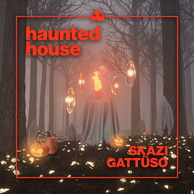 Haunted House - Single by Skazi, GATTÜSO | Spotify