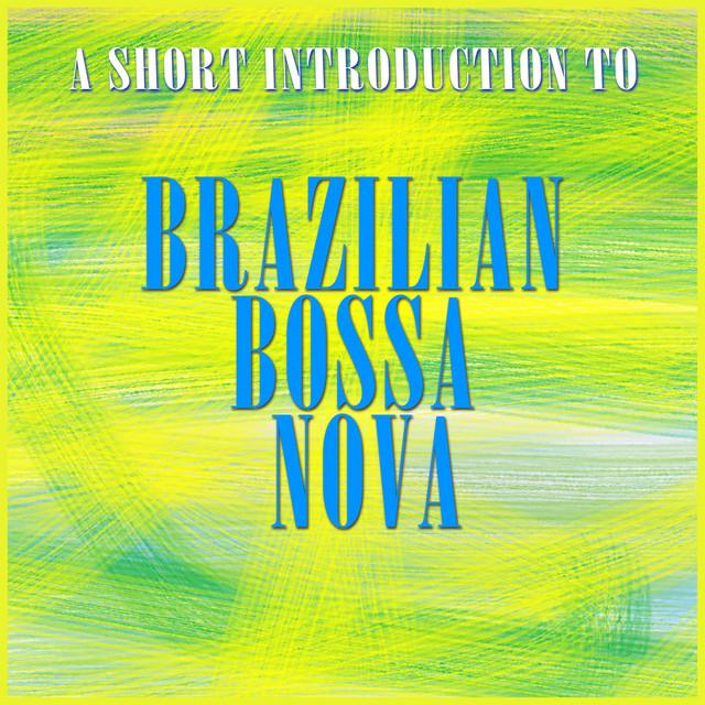A Short Introduction to Bossa Nova