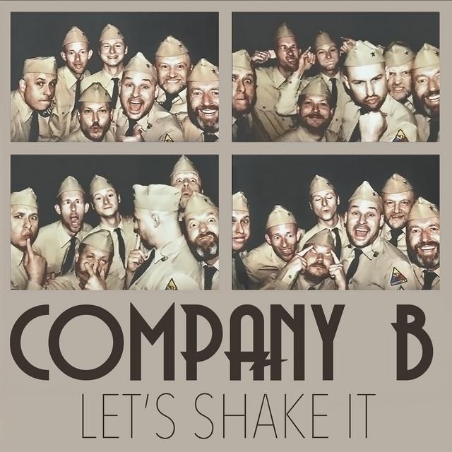 Company B – Let's Shake It