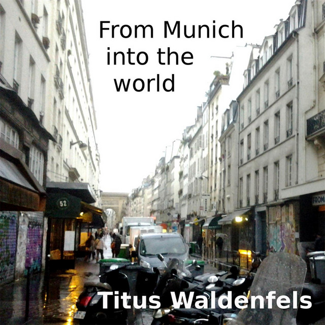 Titus Waldenfels — FROM MUNICH INTO THE WORLD!