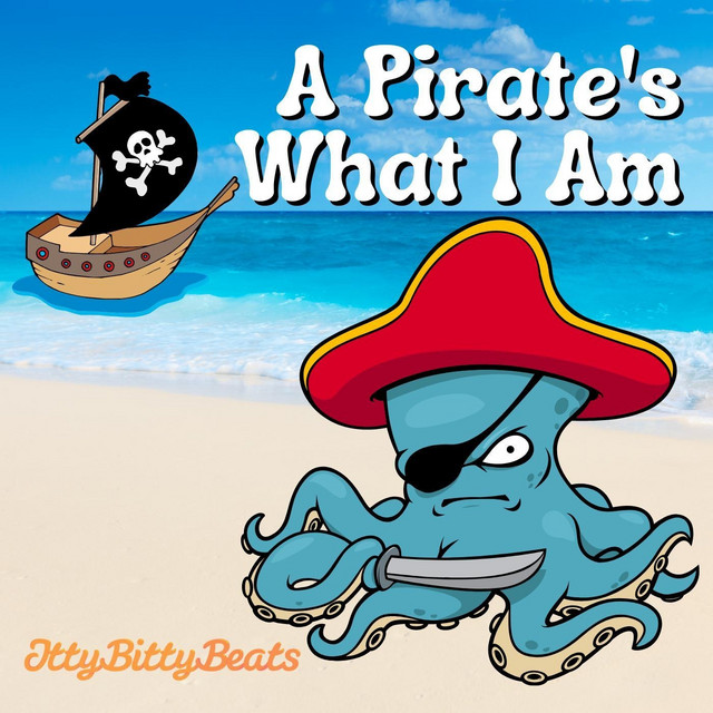 A Pirate's What I Am by Itty Bitty Beats