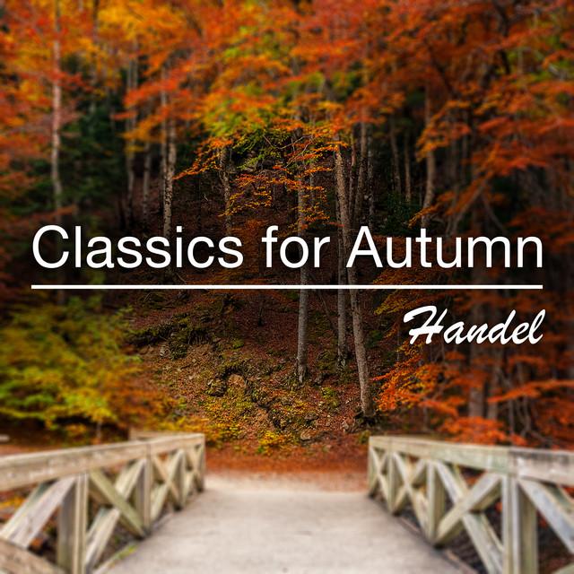 Classics for Autumn: Handel