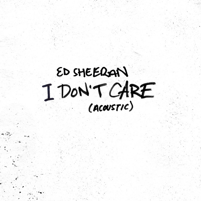 Key Bpm For I Don T Care Acoustic By Ed Sheeran Tunebat