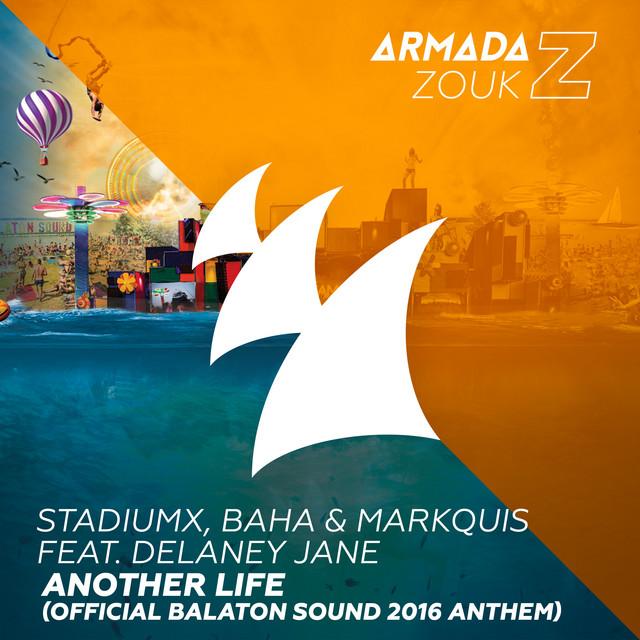 Stadiumx & Baha & Markquis & Delaney Jane - Another Life (Official Balaton Sound 2016 Anthem)