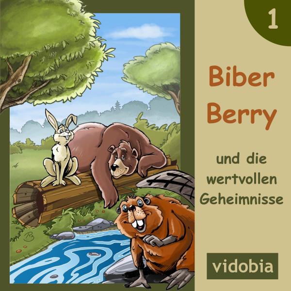 1 - Biber Berry und die wertvollen Geheimnisse (7 Gute-Nacht-Geschichten für Kinder zum anhöhren)