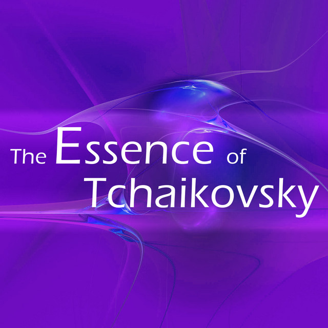 The Essence of Tchaikovsky