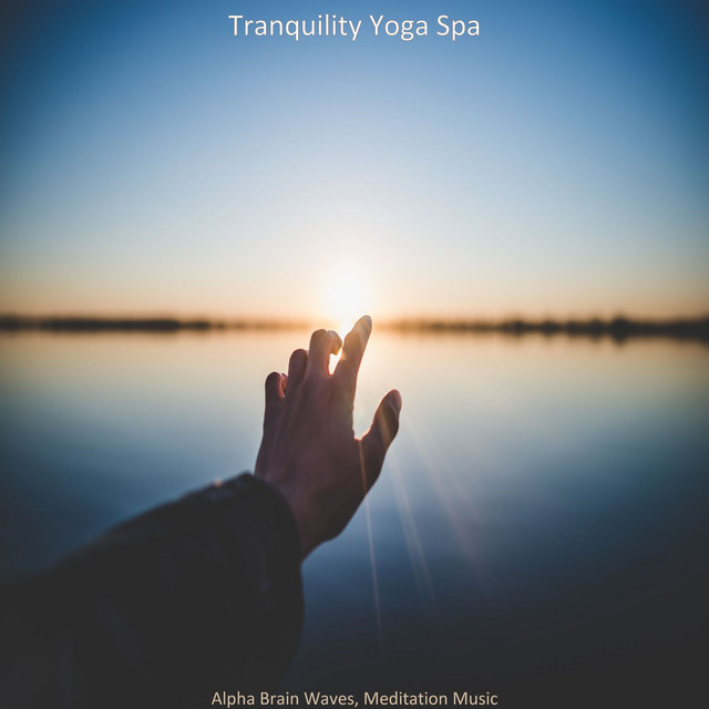 Album cover for Alpha Brain Waves, Meditation Music by Tranquility Yoga Spa